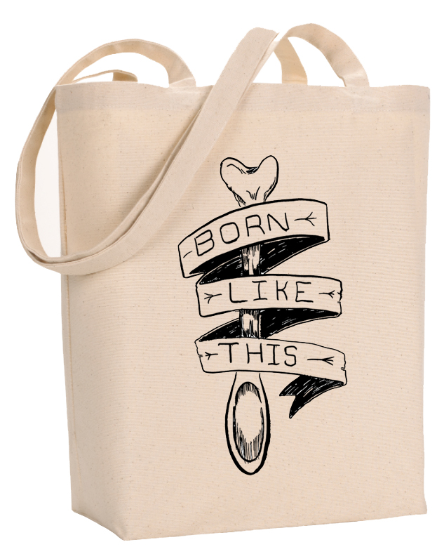 Born Like This, spoonie design